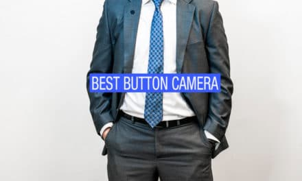Top 11 Best Button Cameras That You Can Buy