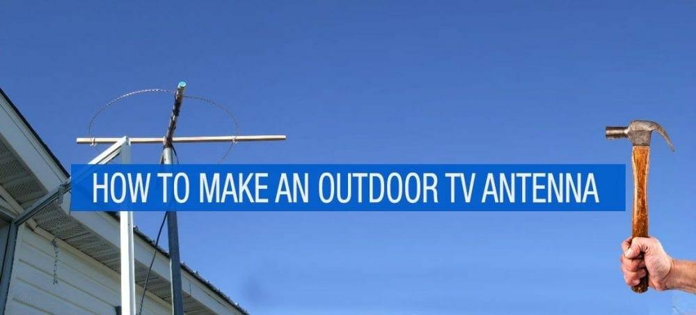 Making An Outdoor TV Antenna