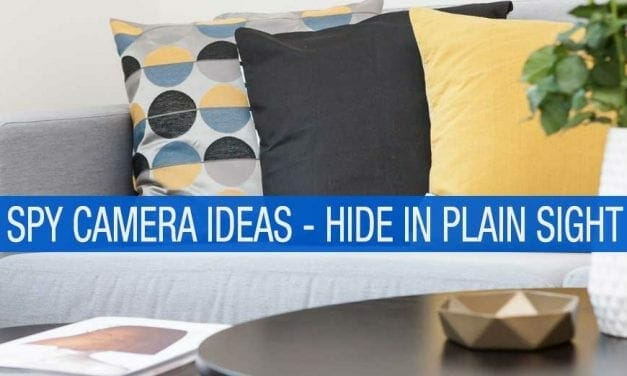 Spy Camera Ideas – Hide In Plain Sight!