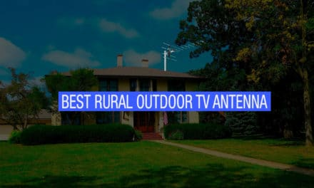 The Top Outdoor TV Antennas for Rural Areas Guide