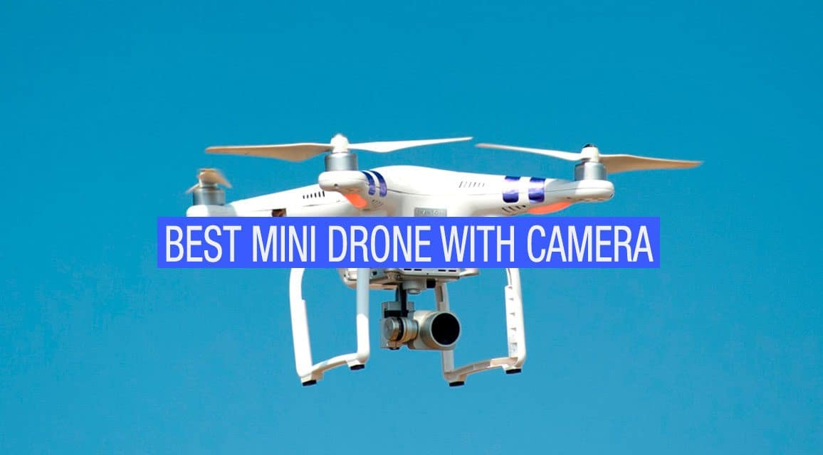 Top 10 for 2019 : Best Mini Drone with Camera