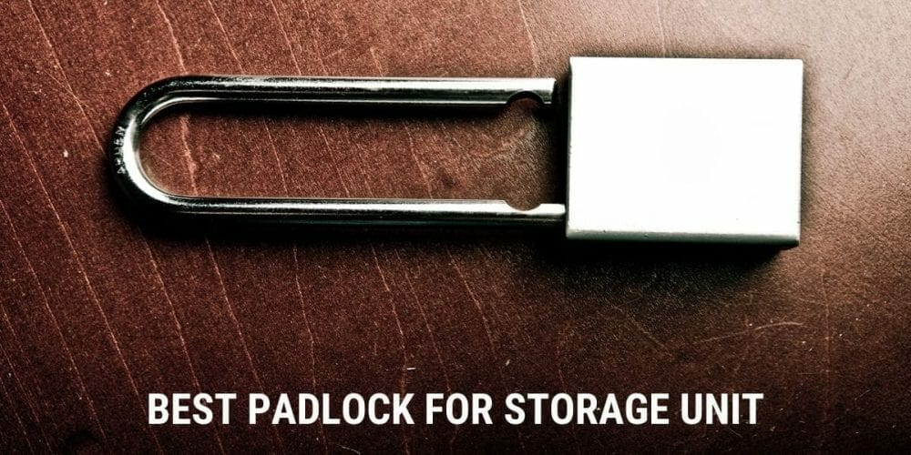 Best Padlock For Storage Unit